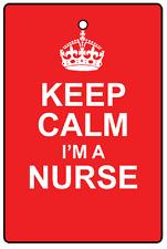 Keep Calm - I'm a Nurse ! - Car Air Freshener, brand new sealed FREE P&P !