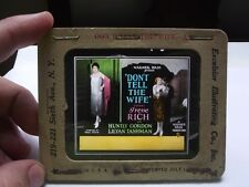 VTG  1927 GLASS SLIDE - DON'T TELL THE WIFE - IRENE RICH - A WB LOST FILM