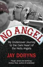 No Angel: My Undercover Journey to the Dark Heart of the Hells Angels.JAY DOBYNS