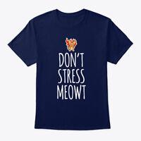 Don't Stress Meowt - Teespring Tee 100% Cotton