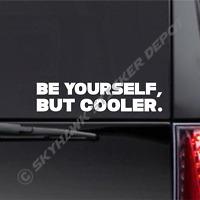 Be Yourself Funny Bumper Sticker Vinyl Window Decal Car JDM Sticker Macbook Air
