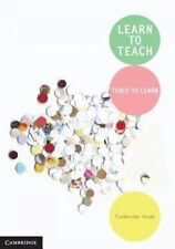 Learn to Teach: Teach to Learn by Catherine Scott (Paperback) LIKE NEW FREE POST