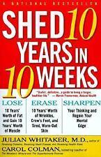 Shed 10 Years in 10 Weeks by Carol Colman, Julian Whitaker and Julian M....