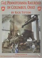 The Pennsylvania Railroad in COLUMBUS, OHIO - (NEW HARDBOUND BOOK)