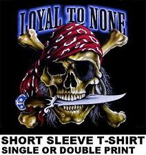 PIRATE SKULL CROSSED BONES CARIBBEAN LOYAL TO NONE EYE PATCH KNIFE T-SHIRT WS31