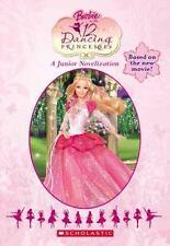 Barbie In The 12 Dancing Princesses (Junior Novelization (Scholastic)) by Burr,