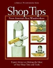 Shop Tips from America's Best Woodworkers: Expert Advice on Making the-ExLibrary