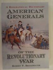 American Generals of the Revolutionary War: A Biographical Dictionary