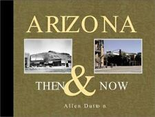 Arizona Then & Now by  , Hardcover