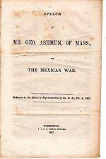Speech of Mr. Geo. Ashmun, of Mass., on the Mexican War.  February 4, 1847