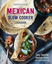 Mexican Slow Cooker Cookbook : Easy, Flavorful Mexican Dishes That Cook...