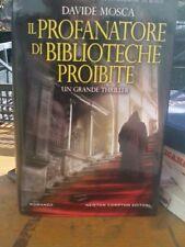 LIBRO Il profanatore di biblioteche proibite Davide Mosca Newton 2012