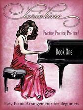 Lorie Line - Practice, Practice, Practice! : Easy Piano Arrangements with cd