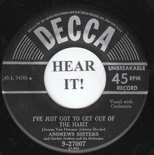 The Andrew Sisters POP (Decca 27007) I've Just Got to Get Out of the Habit  VG+