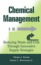 Chemical Management: Reducing Waste and Cost Th, Bierma, Waterstraat-,