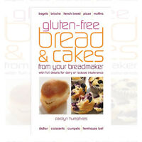 Gluten-free Bread and Cakes from Your Breadmaker By Carolyn Humphries New
