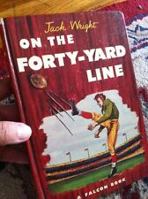 """Vintage Football Children's Book """"On The Forty-Yard Line"""" 1948 Jack Wright"""