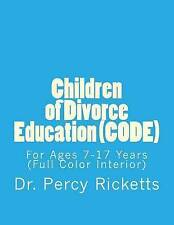 Children of Divorce Education (CODE): For Children Ages 7-17 Years (Full Color I