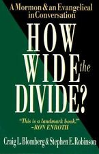 How Wide the Divide?: A Mormon & an Evangelical in Conversation, Craig L. Blombe
