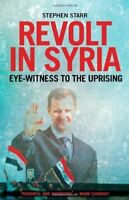 Revolt in Syria: Eye-Witness to the Uprising, Very Good Books