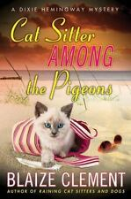 Cat Sitter Among the Pigeons: A Dixie Hemingway Mystery (Dixie Hemingway Mysteri