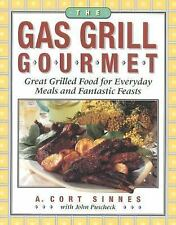 The Gas Grill Gourmet : Great Grilled Food for Everyday Meals and Fantastic Feas