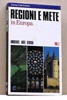 REGIONI E METE IN EUROPA - Ambiente, Arte, Storia [Libro, Touring Club Ita.]