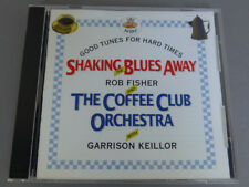 Shaking the Blues Away CD Rob Fisher The Coffee Club Orchestra Garrison Keillor