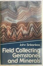 Field Collecting Gemstones and Minerals by John Sinkankas (1988, Paperback, Repr