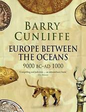 NEW Europe Between the Oceans: 9000 BC-AD 1000 by Barry Cunliffe