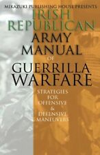 Irish Republican Army Manual of Guerrilla Warfare: IRA Strategies for Guerril…