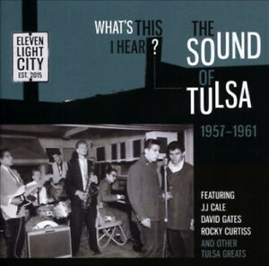 Whats This I Hear the Sound of Tulsa 1957-61 by VARIOUS ARTISTS