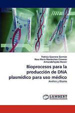 Bioprocesos para la producción de DNA plasmídico para uso médico: Análisis y Dis