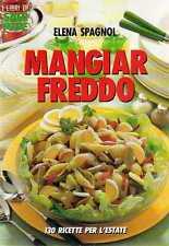 Mangiar freddo Elena Spagnol I libri di Sale & Pepe 1990