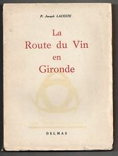 OENOLOGIE LA ROUTE DES VINS DE BORDEAUX GIRONDE 1948 ILLUSTRATIONS J. LACOSTE