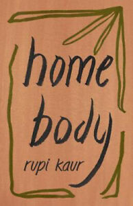 Home Body | Rupi Kaur