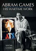 Abram Games: His Wartime Work by Naomi Games, NEW Book, FREE & FAST Delivery, (P