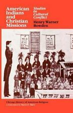 American Indians and Christian Missions: Studies in Cultural Conflict (Paperback