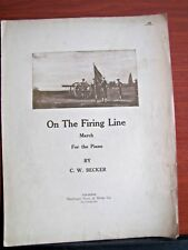 On The Firing Line - C W Becker - 1914 sheet music  March for Piano - military