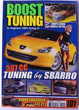BOOST Tuning n°101; 307 CC/ Paris Tuning Show/ GT Turbo/ Golf Cab/ Skoda Fabia