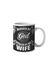 Blessed God Spoiled By Wife 11 oz Mug Ceramic Novelty Design Husband-Wife Gift