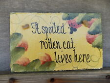 A Spoiled Rotten Cat Lives Here Slate Plaque Hand Painted