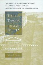 Temples and Towns in Roman Iberia : The Social and Architectural Dynamics of...