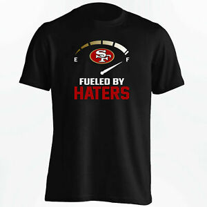 San Francisco 49ers Fueled By Haters T-Shirt Funny Black Vintage Gift Men Women