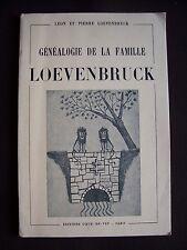 Généalogie de la famille Loevenbruck de 1643 à nos jours avec un court résumé de
