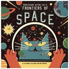 Professor Astro Cat's Frontiers of Space Dominic Walliman Ben Newman Hardcover
