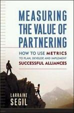 Measuring the Value of Partnering: How to Use Metrics to Plan