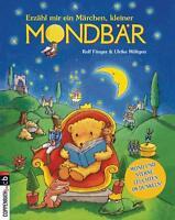 Erzähl mir ein Märchen, kleiner Mondbär! von Rolf Fänger (2011, Taschenbuch)
