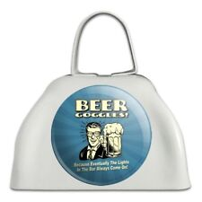 Beer Goggles Lights Bar Always Come On Cowbell Cow Bell Instrument