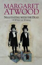 Negotiating with the Dead: A Writer on Writing [The Empson Lectures]